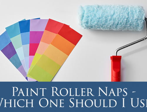 Paint Roller Naps – Which One Should I Use?